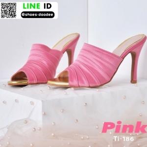 รองเท้าส้นเข็มแบบสวมเปิดหัว TI-186-PNK [สีชมพู]